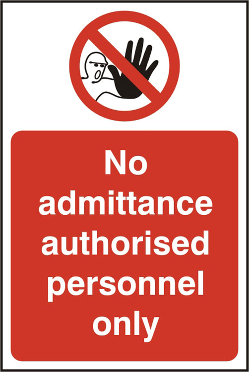 NO ADMITTANCE AUTHORISED ONLY SIGN - BSS11612