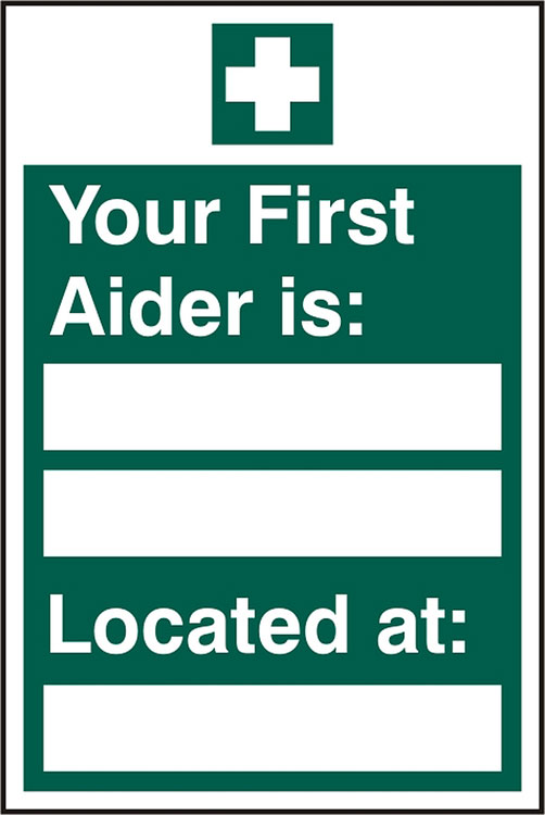 YOUR FIRST AIDER IS LOCATED AT SIGN - BSS12044
